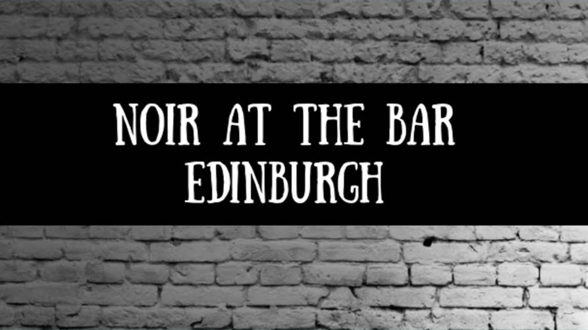 Noir at the Bar Edinburgh